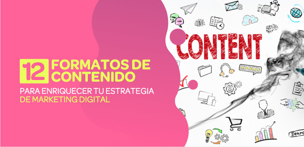 12 Formatos de contenido disponibles para enriquecer tu estrategia de marketing digital